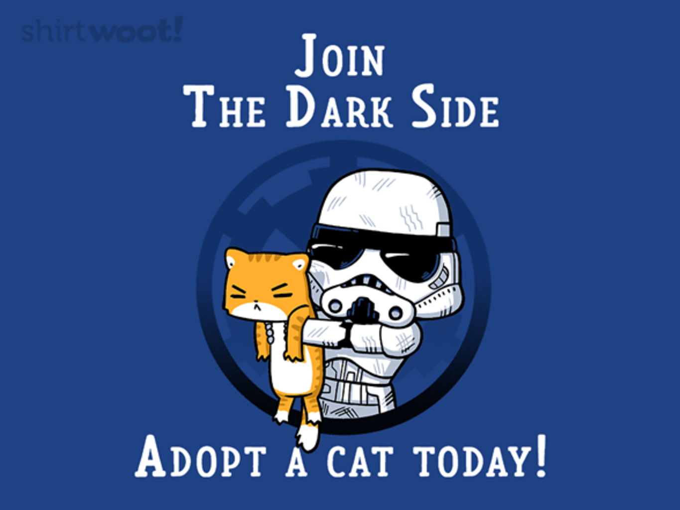 Woot!: Adopt for the Dark Side - $15.00 + Free shipping