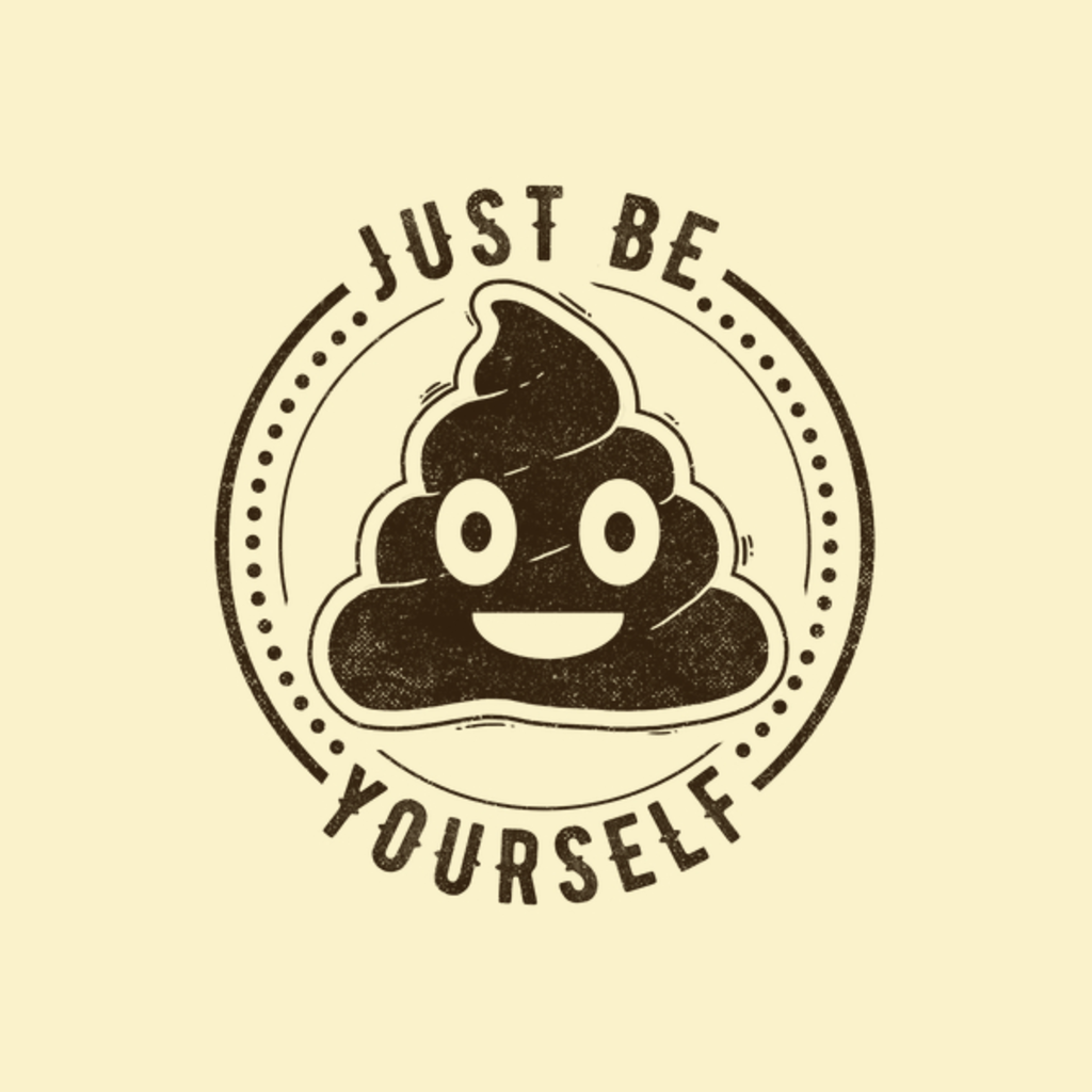 NeatoShop: Just Be Yourself Poo