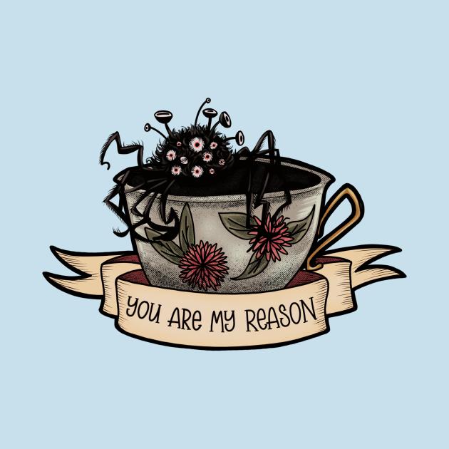 TeePublic: You Are My Reason - Not Tea