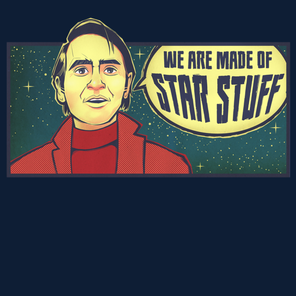 NeatoShop: Inspirational Scientist Sagan Quote Shirt - We Are Made of Star Stuff