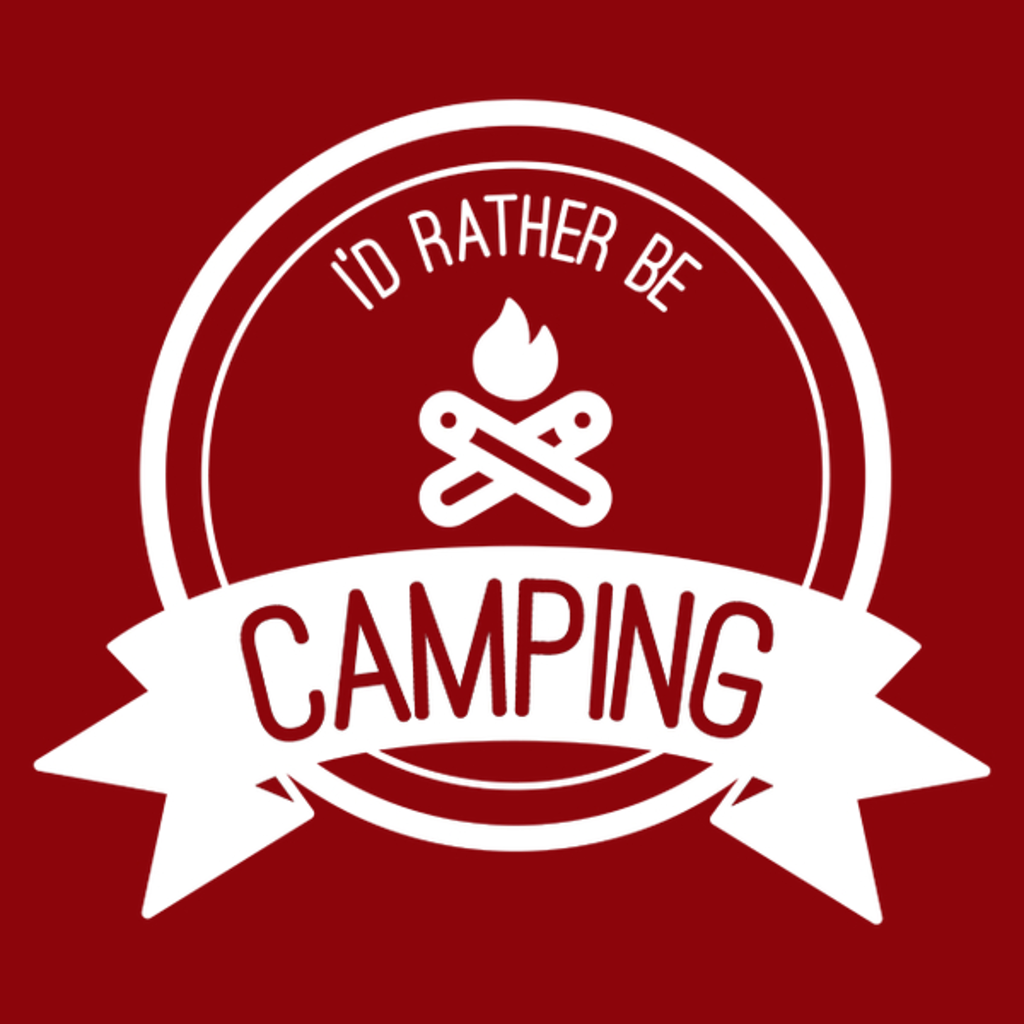 NeatoShop: I'd Rather Be Camping