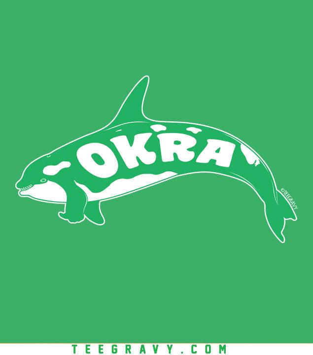 Tee Gravy: OKRA ORCA