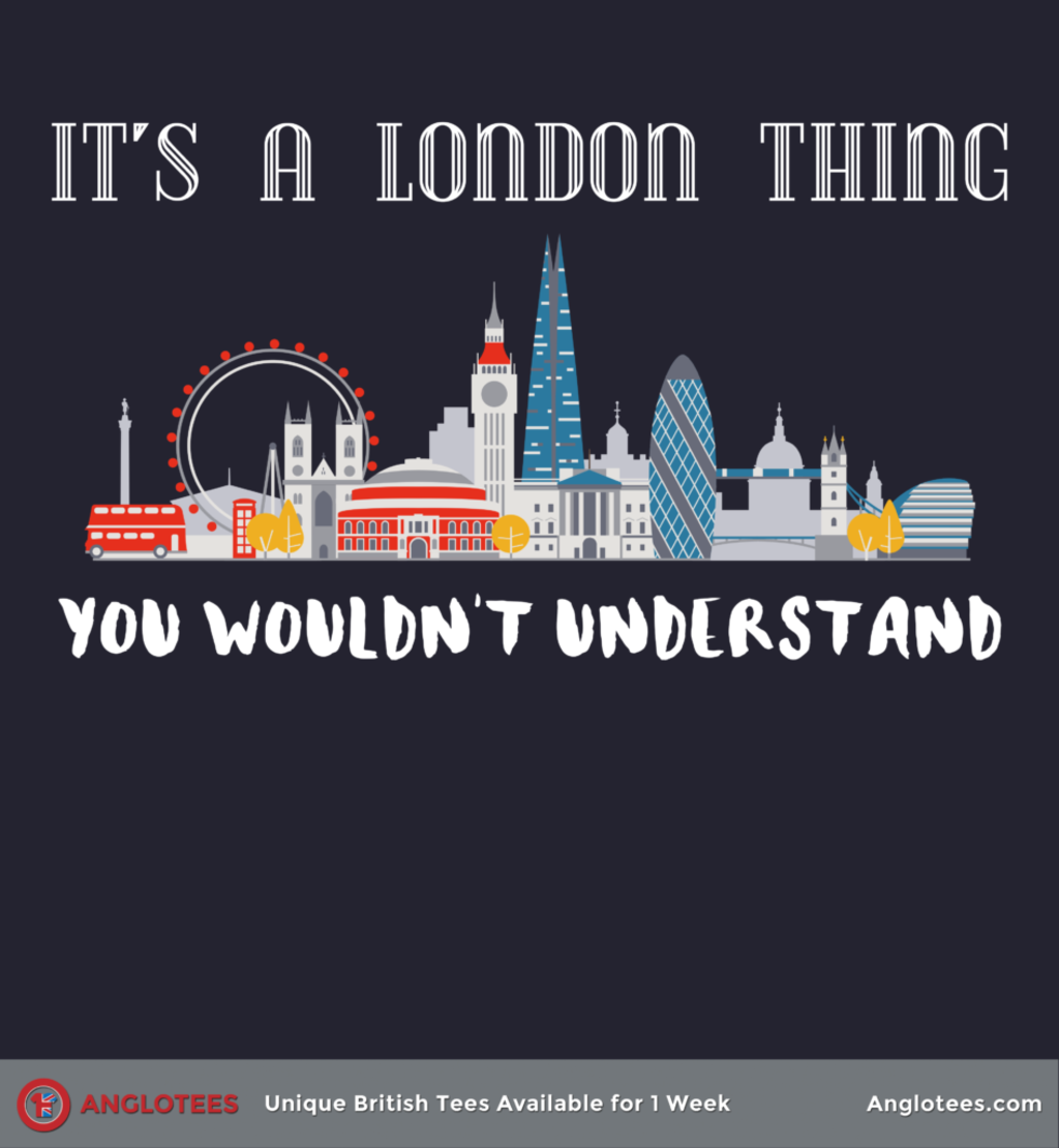 Anglotees: It's a London Things...