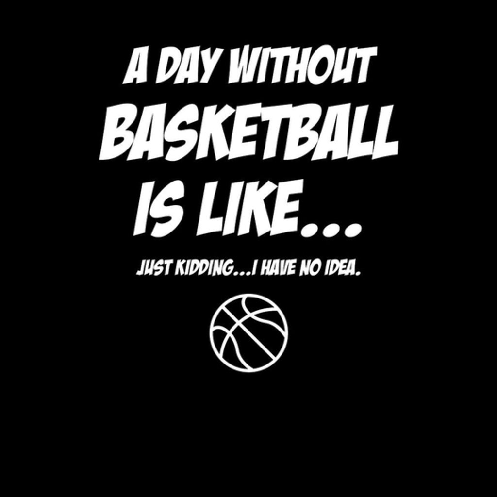 BustedTees: A Day Without Basketball....