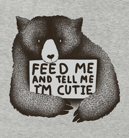 BustedTees: Feed Me and Tell Me I'm Cutie