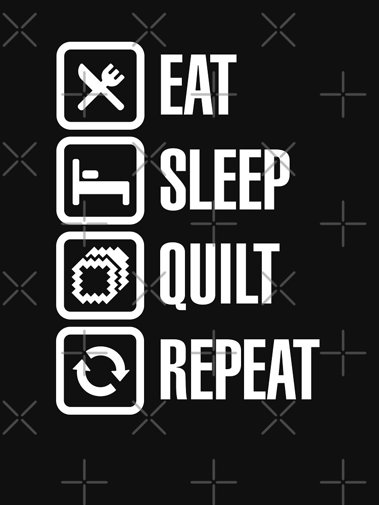 RedBubble: Eat Sleep Quilt Repeat