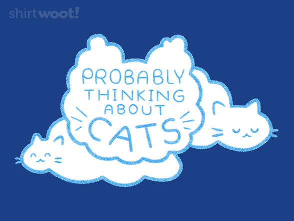 Woot!: Probably Thinking About Cats