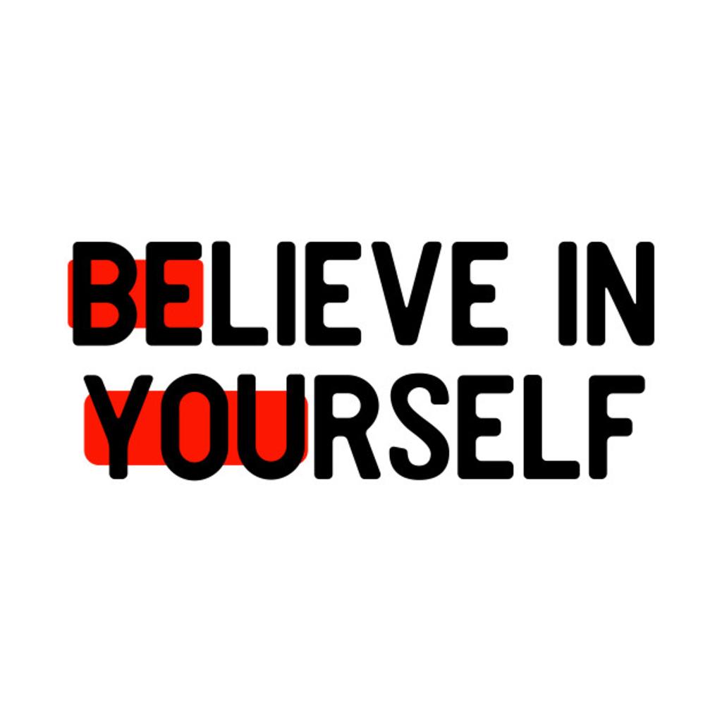 TeePublic: Believe in Yourself