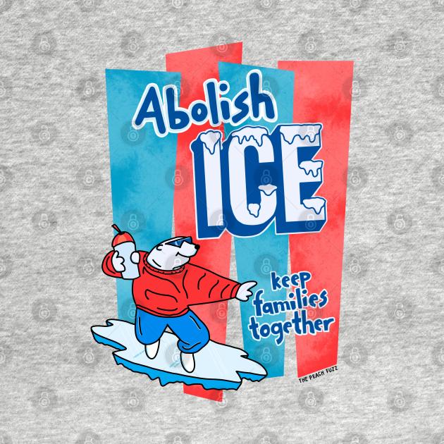 TeePublic: Abolish ICE - The Peach Fuzz