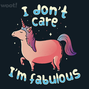Woot!: I Don't Care, I'm Fabulous