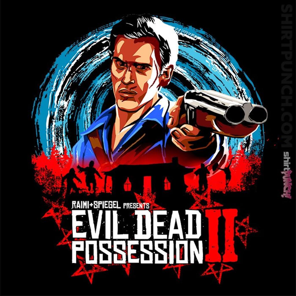 ShirtPunch: Evil Dead Possession II