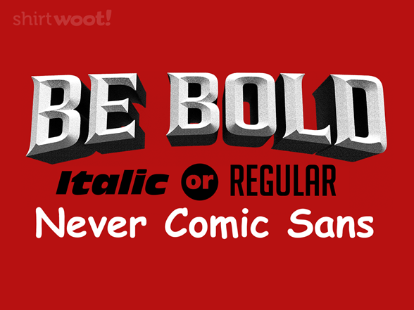 Woot!: Never Comic Sans