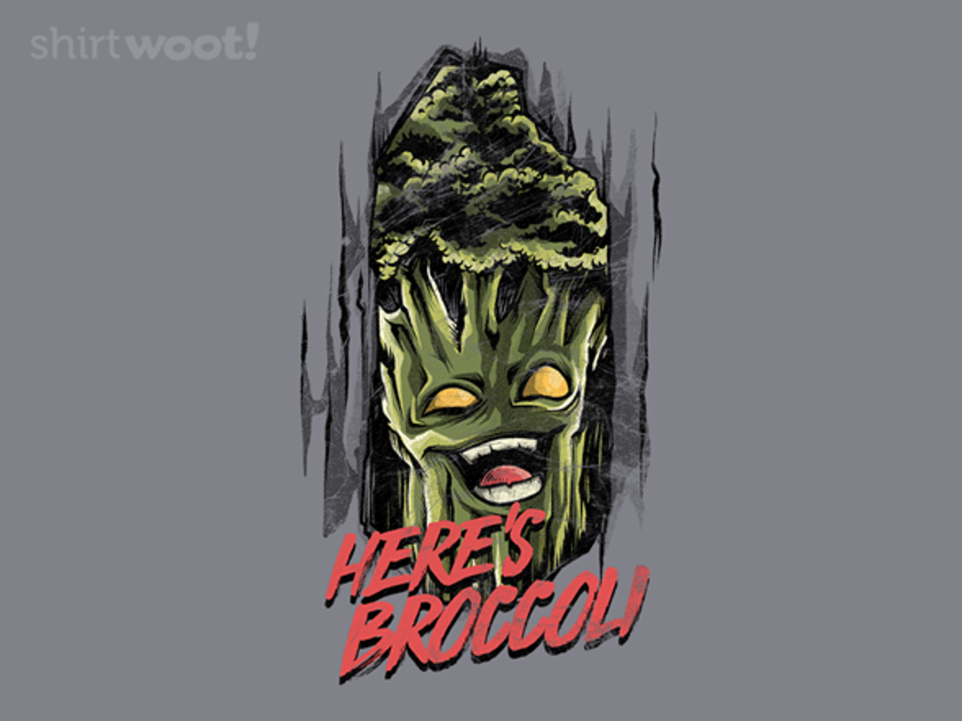 Woot!: Here's Broccoli!