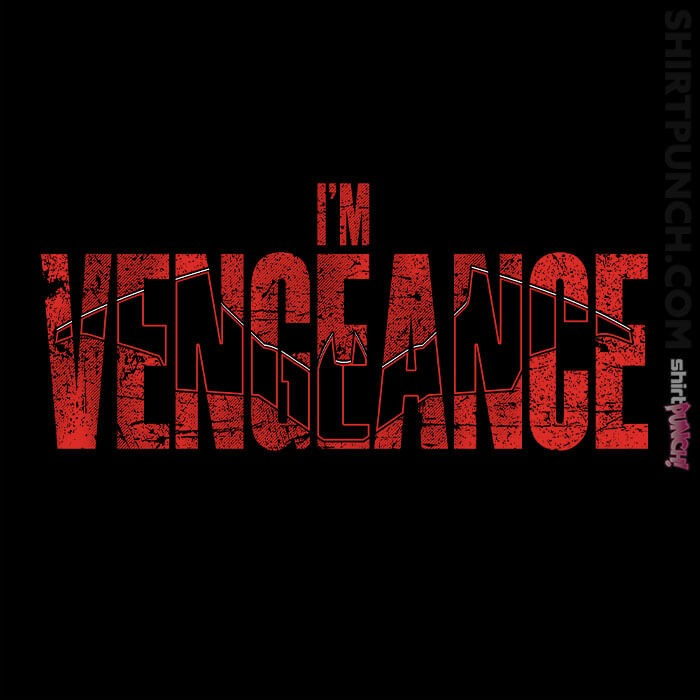 ShirtPunch: I'm Vengeance