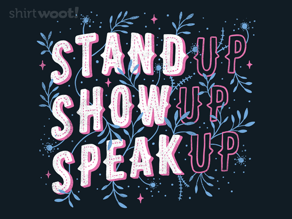 Woot!: Stand Up, Show Up, Speak Up!