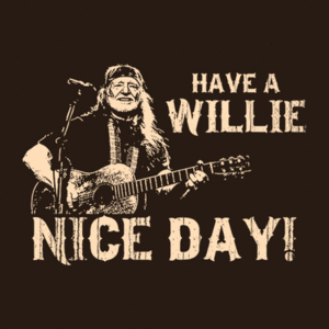 Five Finger Tees: Have A Willie Nice Day
