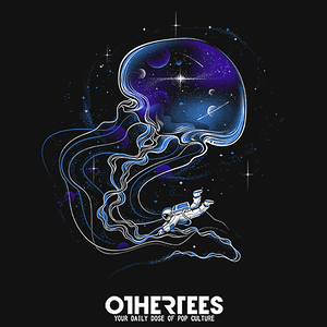 OtherTees: Universe Is a Big Jellyfish