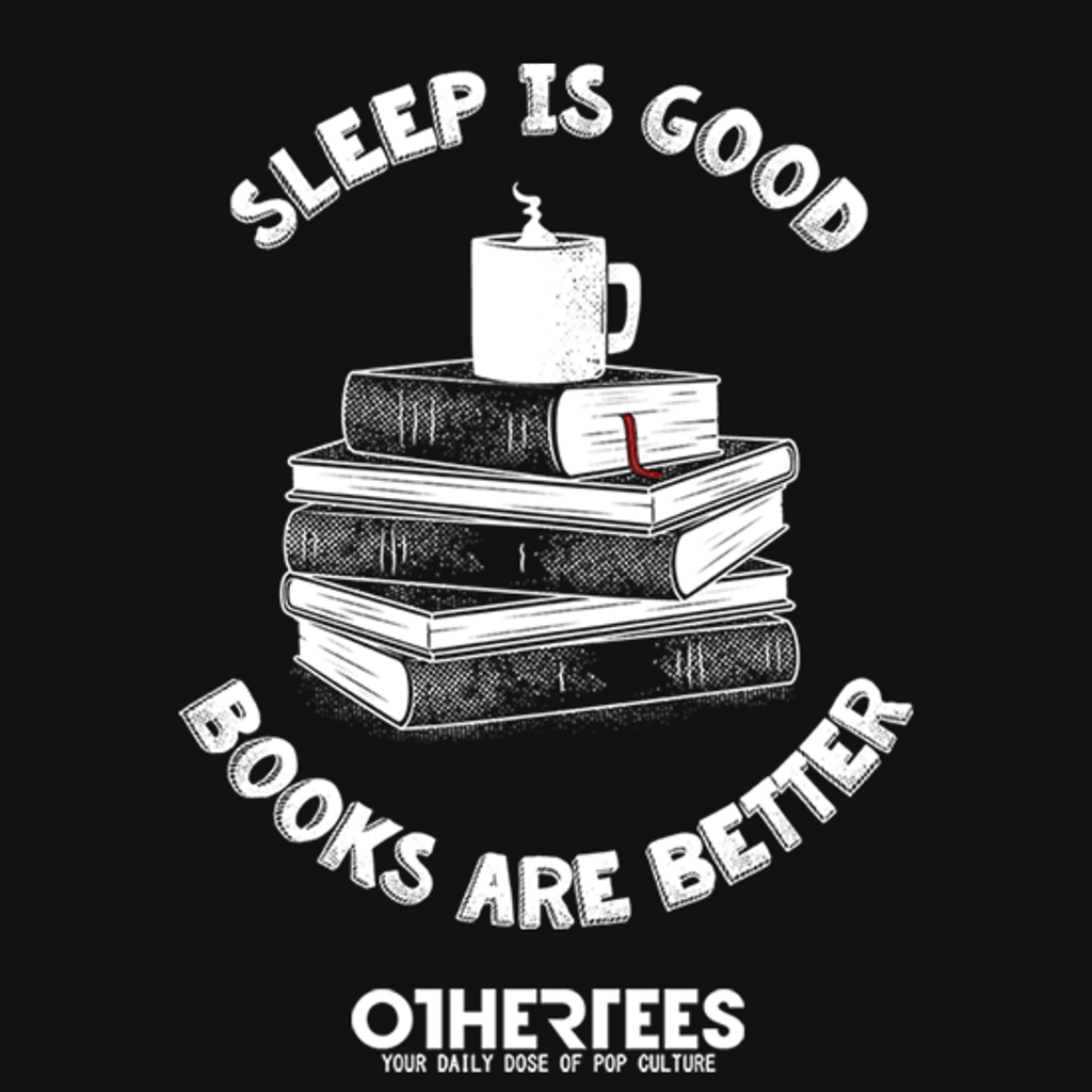 OtherTees: Sleep is Good