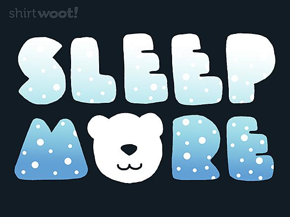 Woot!: Sleep More
