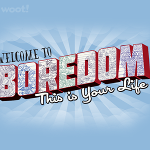 Woot!: Welcome to Boredom