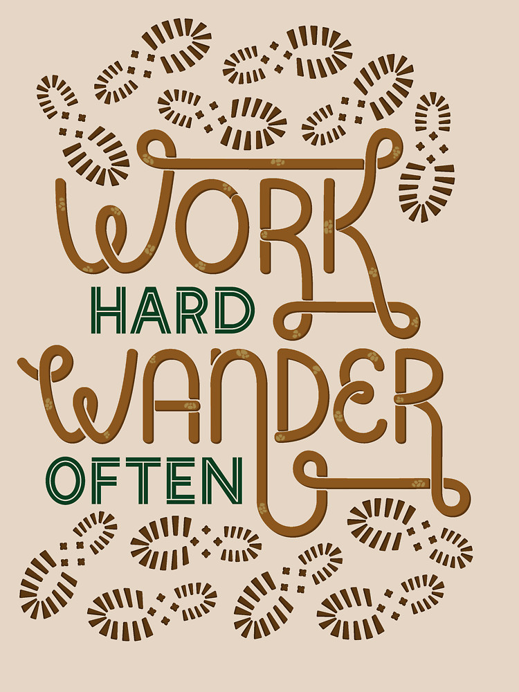RedBubble: Work Hard Wander Often