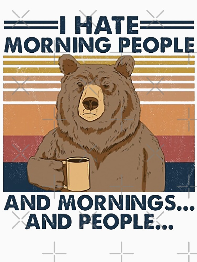RedBubble: Camping I Hate Morning People And People And Mornings Bear Coffee
