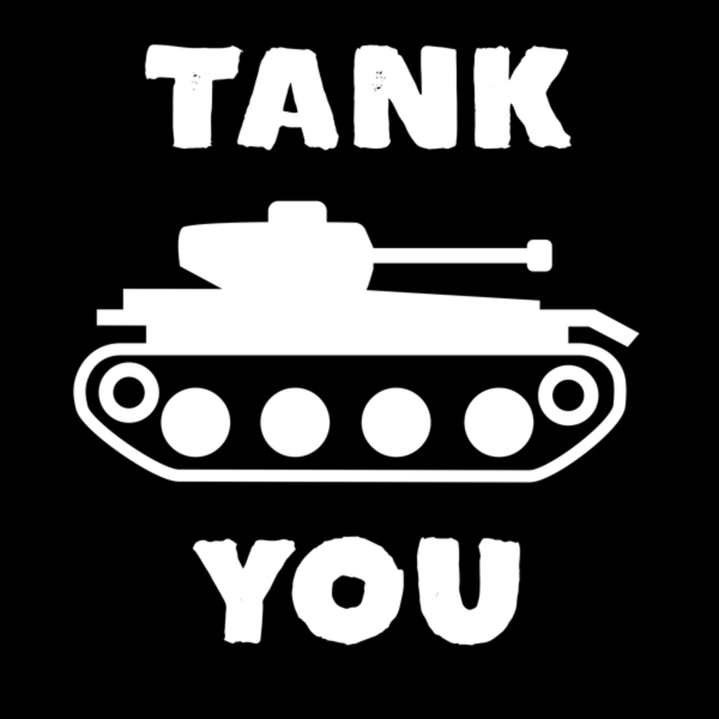 NeatoShop: Tank You Funny Pun