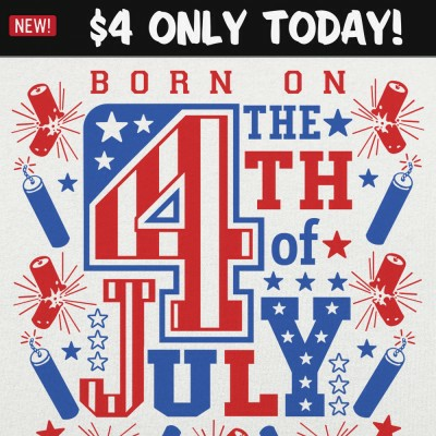 6 Dollar Shirts: Born On The 4th of July