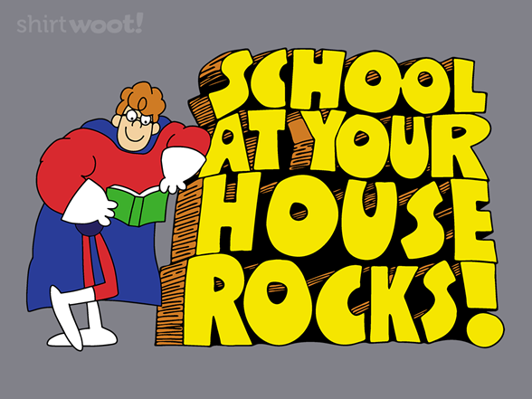 Woot!: School At Your House!