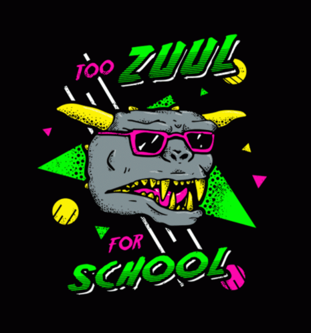 BustedTees: Too Zuul For School