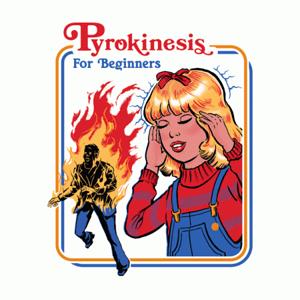 BustedTees: Pyrokinesis for Beginners