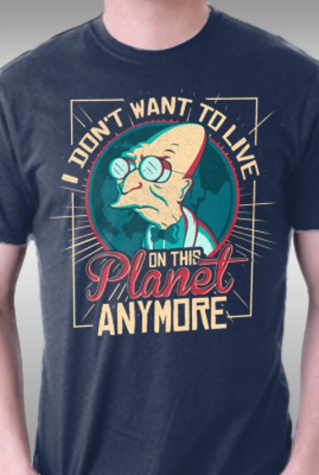 TeeFury: I Don't Want To Live On This Planet Anymore