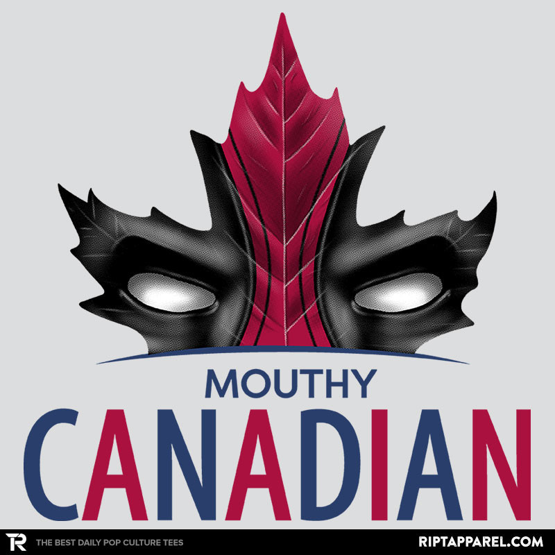 Ript: Mouthy Canadian