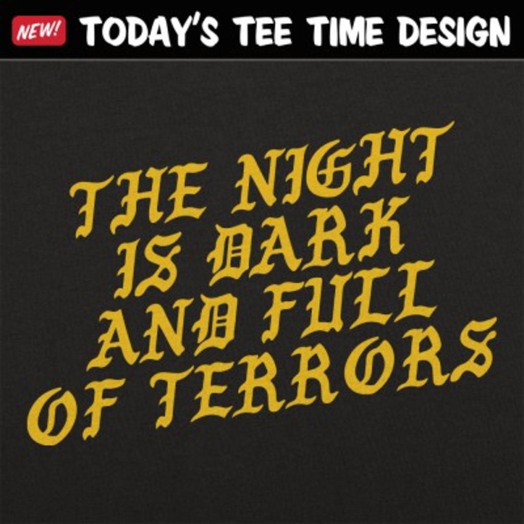 6 Dollar Shirts: The Night Is Dark And Full Of Terrors