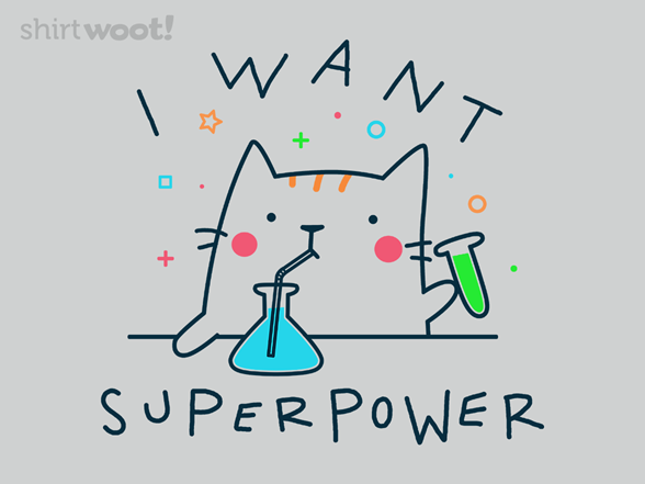 Woot!: I Want Superpower - $8.00 + $5 standard shipping