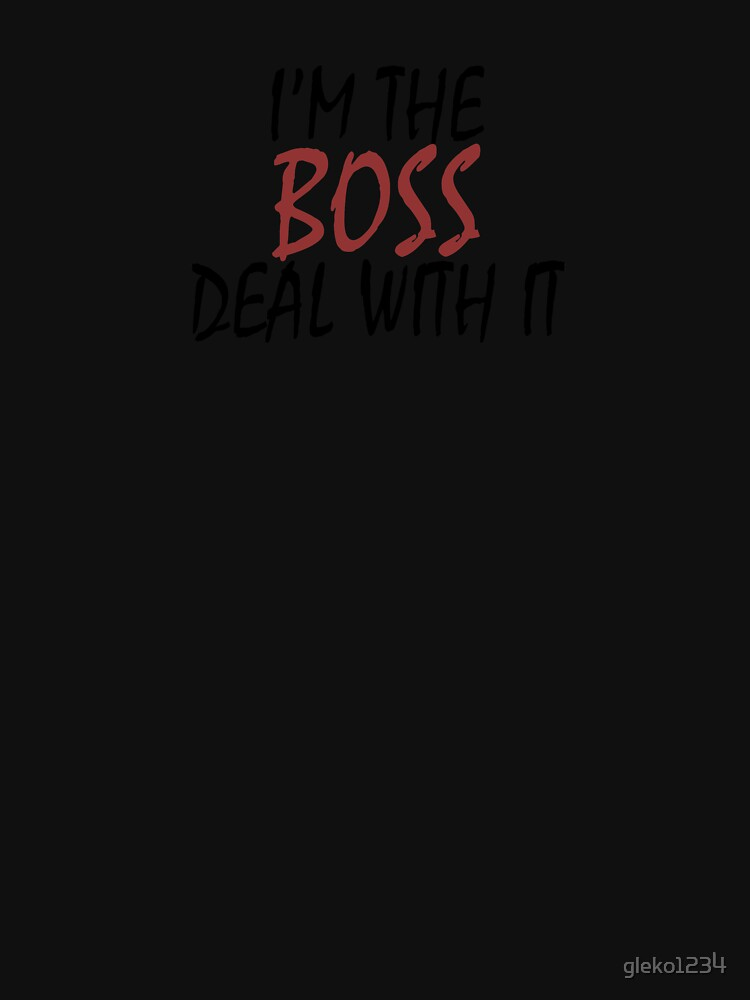RedBubble: I'm the boss, deal with it