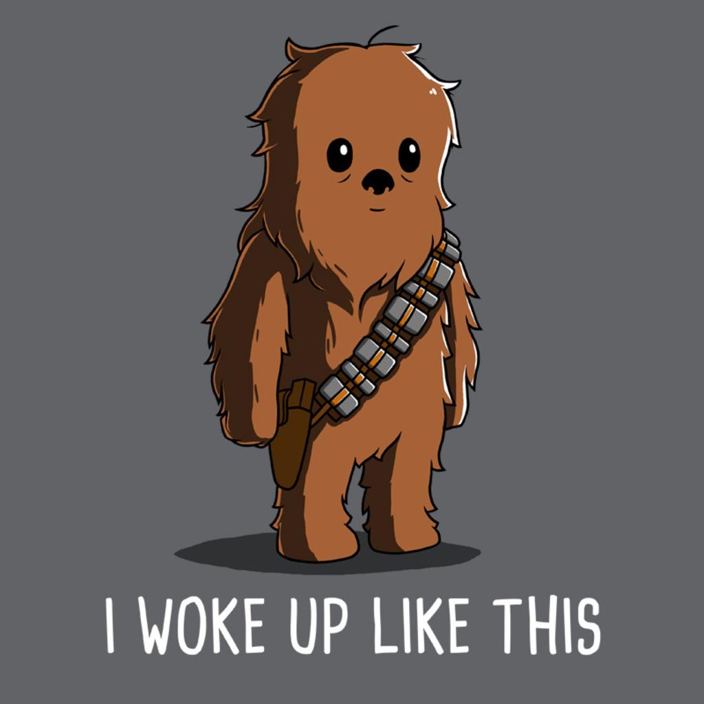 TeeTurtle: I Woke Up Like This (Chewbacca)
