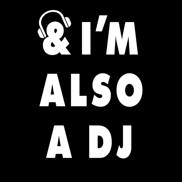NeatoShop: and I'm also a DJ