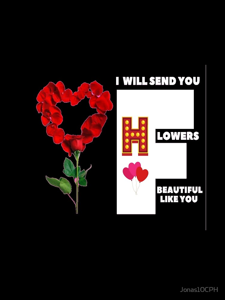 RedBubble: H i will send flowers beautiful like you