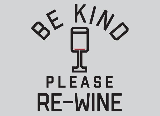 SnorgTees: Be Kind, Please Re-Wine
