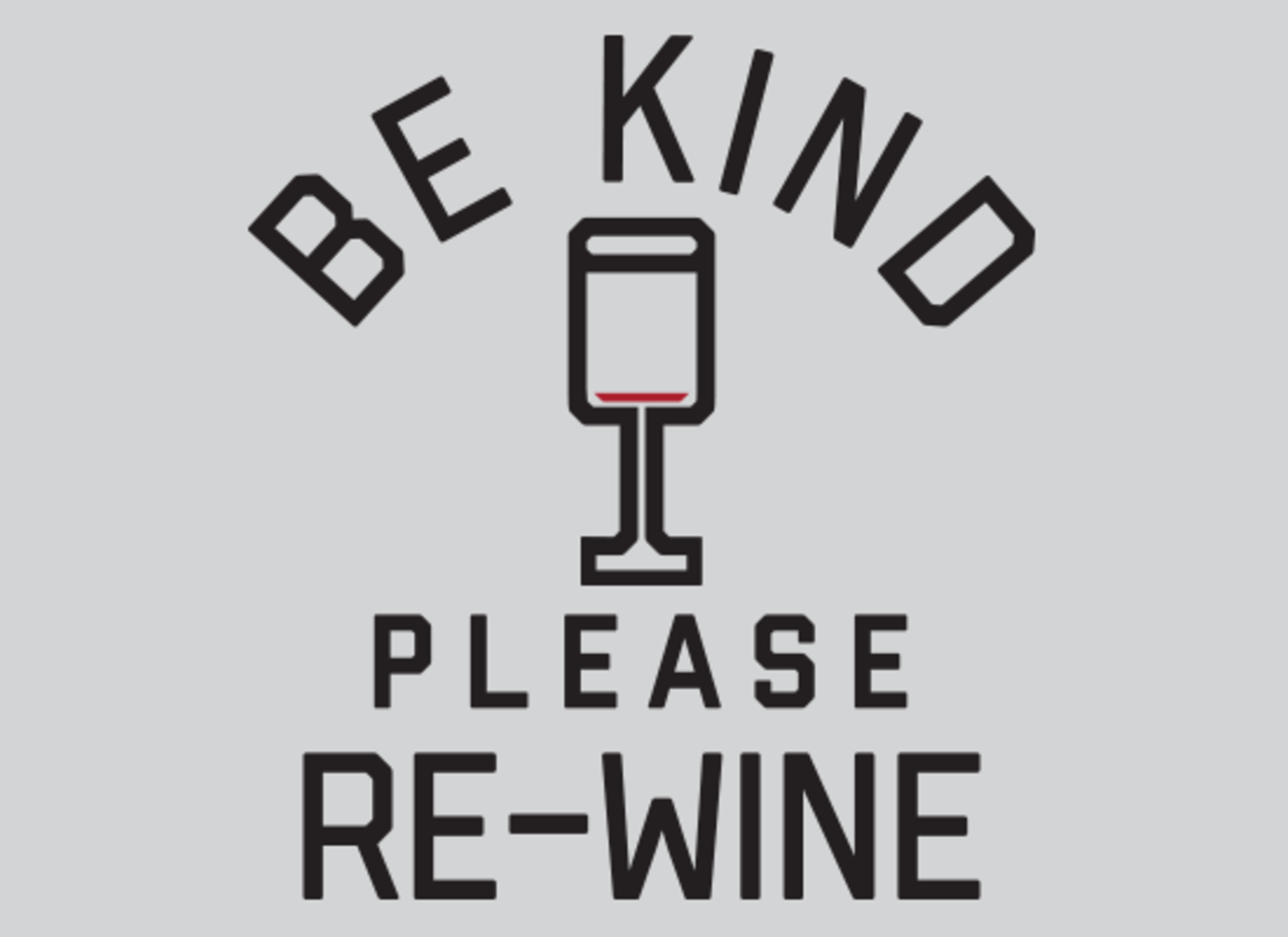 SnorgTees: Be Kind, Please Re-Wine