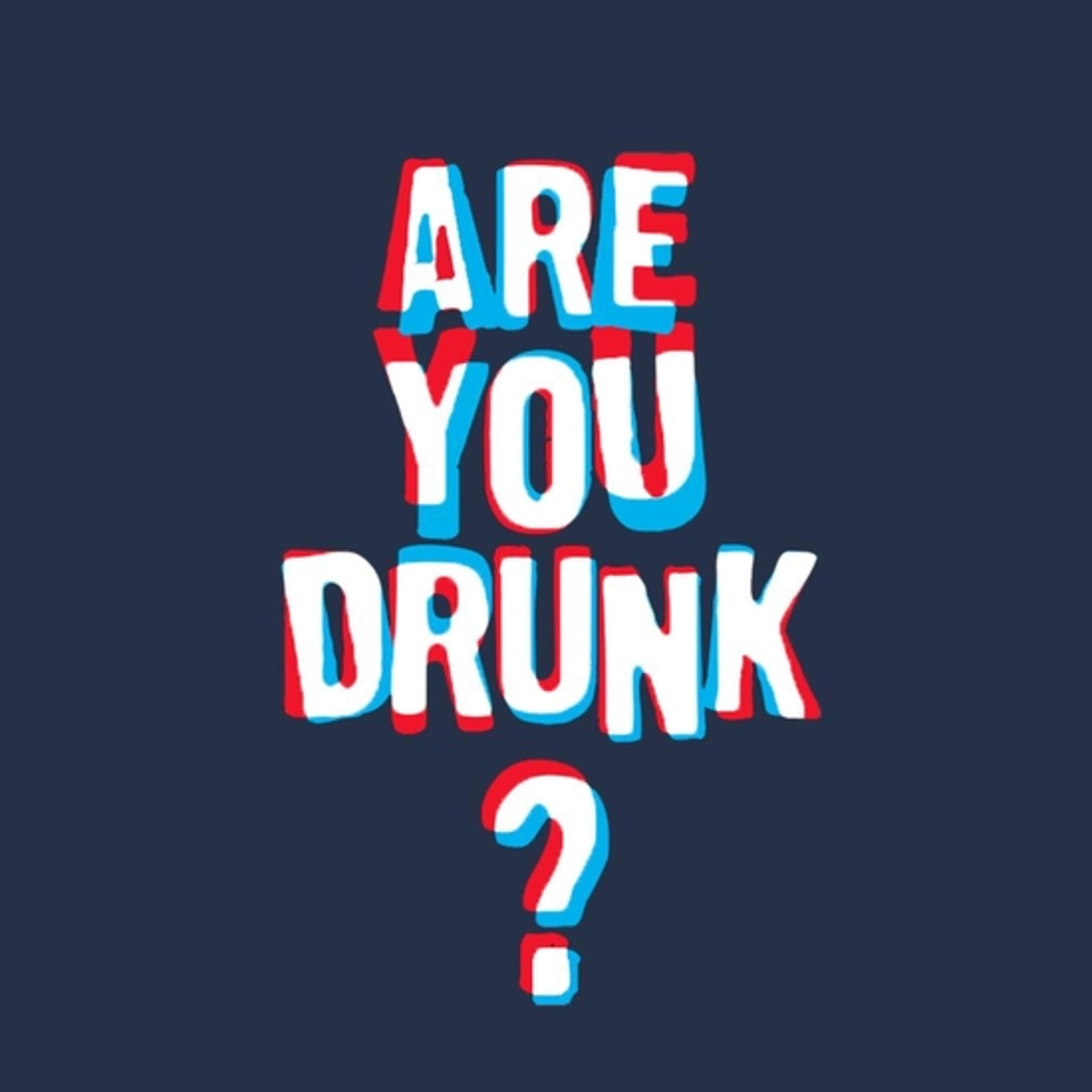 BustedTees: Are You Drunk