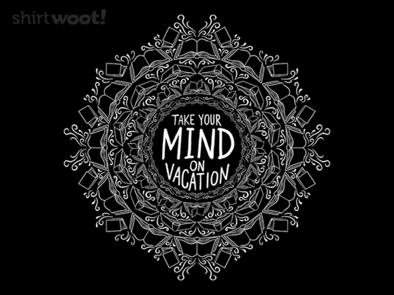 Woot!: Take Your Mind on Vacation