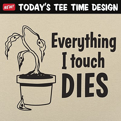 6 Dollar Shirts: Everything I Touch Dies