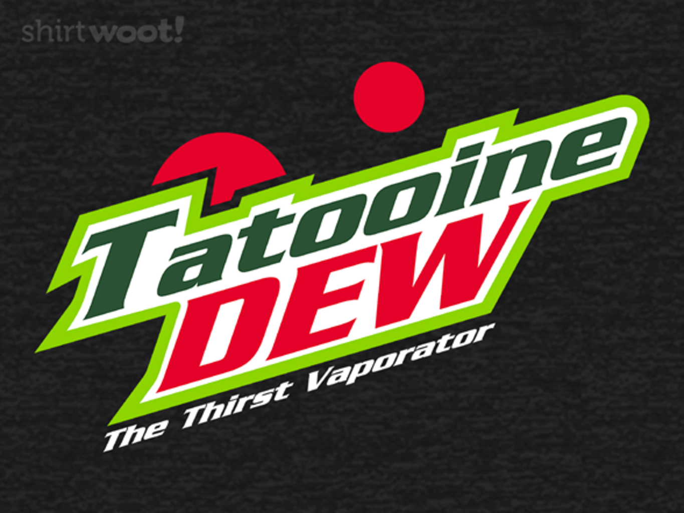 Woot!: Tatooine Dew