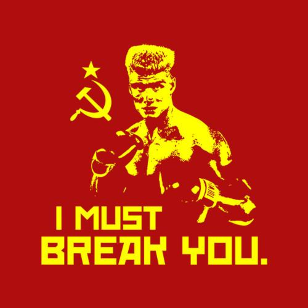 Five Finger Tees: I Must Break You T-Shirt
