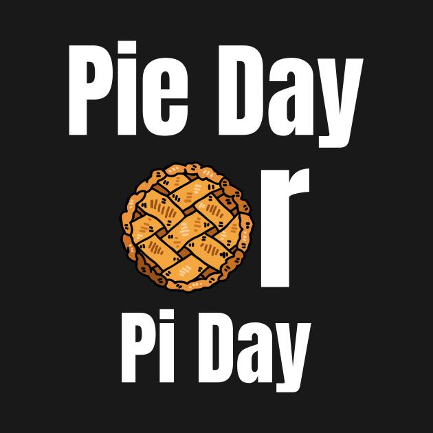 TeePublic: Pie Day Or Pi Day