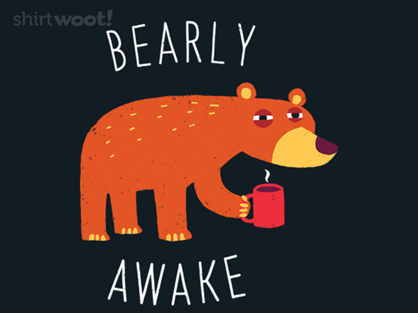 Woot!: Bearly Awake