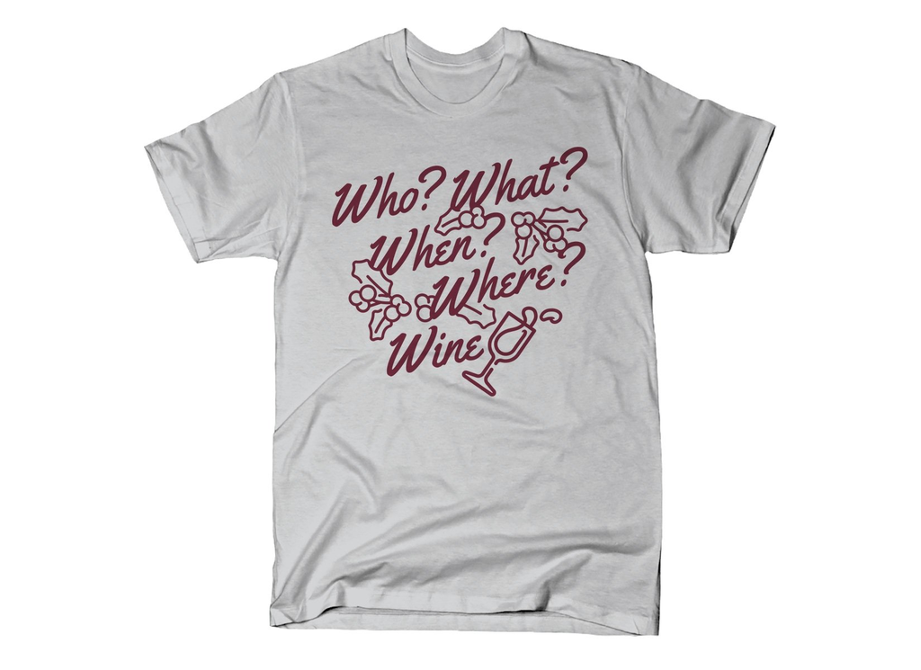 SnorgTees: Who? What? When? Where? Wine?