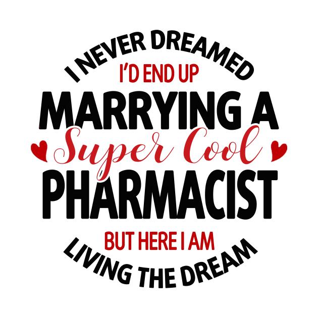 TeePublic: MARRYING A SUPER COOL PHARMACIST